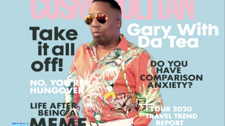 Gary With Da Tea On Cosmopolitan Magazine! [VIDEO]